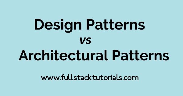 Architectural Patterns vs Design Patterns