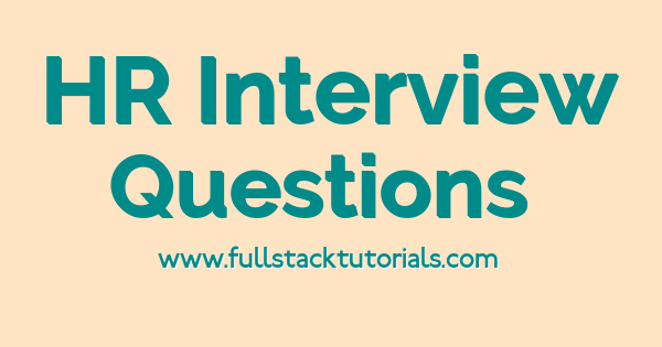 Top 10 HR Interview Questions Answers