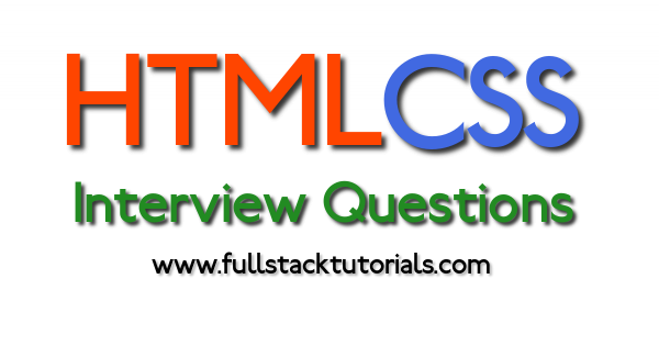 HTML and CSS Interview Questions