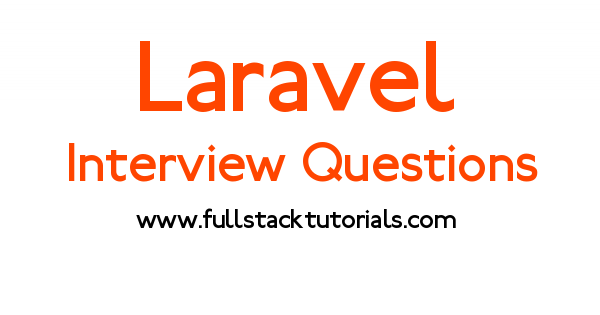 Top 50 Laravel Interview Questions