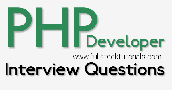 PHP Developer Interview Questions and Answers for Experienced