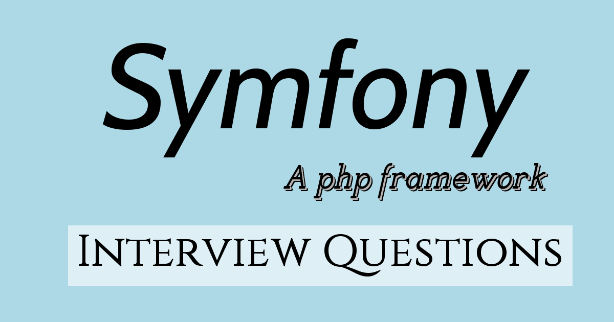 Symfony Interview Questions and Answers